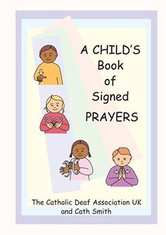 A Child's Book of Signed Prayers (Let's Sign) Sign Language For Kids, British Sign Language, Night Prayer, Prayer Book, Makaton Signs, Deaf Children, Bsl, Morning Prayers, Sunday School