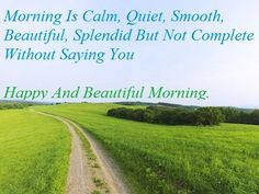 Morning is calm, quiet, smooth, beautiful, splendid but not complete without saying you. Happy and beautiful #morning http://www.debtconsolidationcare.com/financial-tips/index.html @Dave Huntsman @Alexander Slinn @Mark Randall