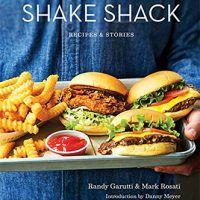 Shake Shack: Recipes and Stories by Randy Garutti & Mark Rosati, AZW3, 0751571091, cookingebooks.info