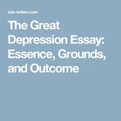 this was a rap song based on the great depression explaining the here in this causes and effects of the great depression essay you will info concerning this worldwide financial disaster and its significance