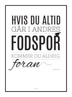 Plakat med motiverende ord om ikke at gå i andres fodspor. Positiv Quotes, Best Quotes, Life Quotes, Motivational Quotes, Inspirational Quotes, Life Philosophy, Life Thoughts, Get To Know Me, Wise Words