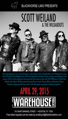 See Scott Weiland and The Wildabouts on April 29th in Houston. Contact kt@blackhorselimo.com for your free tickets! #blackhorselimo