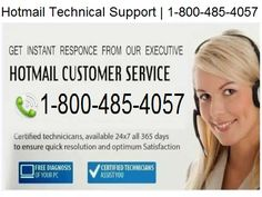 Contract Hotmail Technical Support Number for all Technical related problem solve to easy. You can call us, our toll free number 1-800-485-4057.