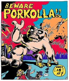 """""""Beware Porkolla!"""" Archival quality reproduction on 110lb-weight acid-free print-stock, hand-signed by the artist, Paul McGehee. Image size: 9 1/4"""" x 8"""". Price: $40.00."""
