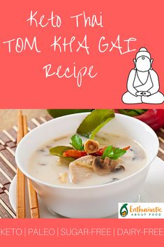 This is a must try Keto approved Tom Kha Gai Thai Soup Recipe.  The flavor is amazing!