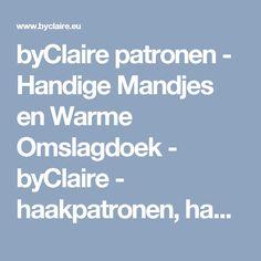 byClaire patronen - Handige Mandjes en Warme Omslagdoek - byClaire - haakpatronen, haakboeken, haakgaren