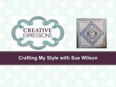 Crafting My Style with Sue Wilson - Configurations Card for Creative Expressions - YouTube