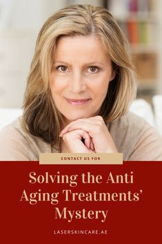 Solving the Anti Aging Treatments' Mystery - Laser Skin Care Clinic Anti Aging Treatments, Skin Treatments, Acne Treatment, Anti Aging Cream, Anti Aging Skin Care, Laser Skin Care, Whitening Face, Younger Skin, Pole Dancing