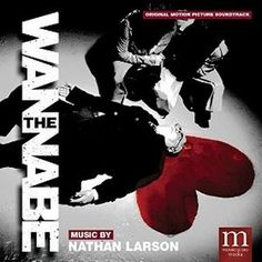 Original Motion Picture Soundtrack from the movie The Wannabe. Music composed by Nathan Larson.