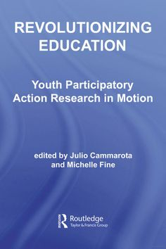 Revolutionizing Education: Youth Participatory Action Research in Motion - Google Books