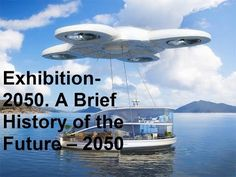 Exhibition 2050. A Brief History of the Future || Future  Events Will Take Place Until 2050 http://youtu.be/3bsJgf9_8xs