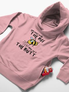 """""""You Mess With The Bee, You Get The Butt"""" Toddler Pullover Hoodie by grumblebeeart 