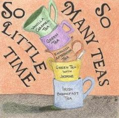 Ay!! Tantos tés y tan poco tiempo....