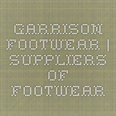 Garrison Footwear | Suppliers of Footwear
