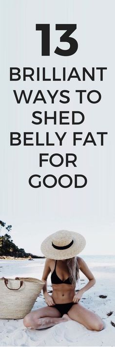 13 ways to shed belly fat for good.