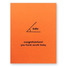 Math Baby Card - Acute Angle Nerdy Math Card - Congratulations you have acute baby Nerd Geek Card - Baby Nerd, Physics Quotes, Nerd Quotes, Science Valentines, Baby Inside, Congratulations Baby, Flirty Quotes, Why I Love You, Love Math