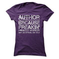 Author Freakin ₪ Miracle WorkerAuthor because freakin miracle worker isnt an official job titleAuthor writer editor