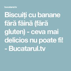 Biscuiți cu banane fără făină (fără gluten) - ceva mai delicios nu poate fi! - Bucatarul.tv