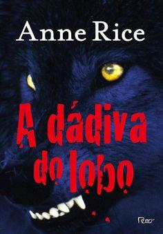 Biblioteca nerd: A Dádiva do Lobo de Anne Rice | Nerdivinas