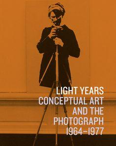 Light Years - Witkovsky, Matthew S; Godfrey, Mark; Kelsey, Robin; Rorimer, Anne; Sergio, Giuliano; Shannon, Joshua - Yale University Press