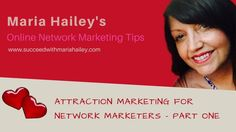 Attraction Marketing for Network Marketers - Part 1