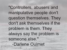 Sad to say I've know a few controllers, abusers, and manipulaters...