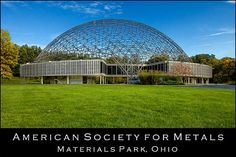 American Society for Metals geodesic dome Newbury, OH (they have a cool mineral garden and you can hike in the woods that surround it)