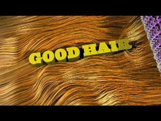 It's all about the 'Good Hair'!  Chris Rock's insightful and funny documentary about black women and their hair