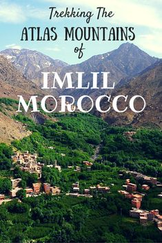 Trekking The Atlas Mountains of Imlil Morocco