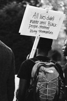 """All lives didn't matter until Black people started loving themselves"" #BlackLivesMatter  Photo credit: Paradisoooo, on Tumblr (http://paradisoooo.tumblr.com/)"