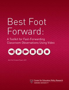 Best Foot Forward Project-Access the Best Foot Forward Video Observation Toolkit Classroom Observation, Faculty Meetings, Randomized Controlled Trial, Education Policy, Instructional Coaching, Harvard University, Student Motivation, Teaching Strategies, Math Games