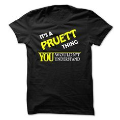 Awesome Tee ITS A PRUETT THING....YOU WOULDNT UNDERSTAND!!! T shirts