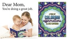 Colorful Affirmations for Mom, coloring book by PPD survivor Sarah Renae Clark. Postpartum Anxiety, Postpartum Depression, Adult Coloring Pages, Coloring Books, Colouring, Dear Mom, Up Styles, Social Work
