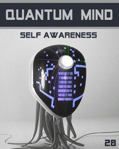 Quantum Mind Self Awareness - The Psychology of the Universe: STEP 28.    The series is for a serious student that cares about LIFE and endeavour to understand how creation functions in fact in specific details.    http://eqafe.com/p/quantum-mind-self-awareness-step-28