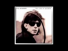 I would go anywhere... Ric Ocasek... Emotion In Motion...