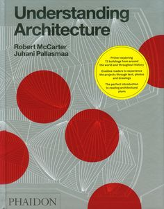 Understanding architecture : a primer on architecture as experience / Robert McCarter, Juhani Pallasmaa. Signatura: 73 MCC  Na biblioteca: http://kmelot.biblioteca.udc.es/record=b1524197~S6*gag