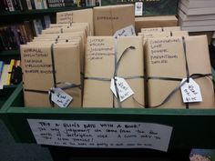 """Blind Date With A Book -- bookstore sells books in packs with a few descriptive words, so the buyer gets books they'll probably like; good way to go """"exploring"""" in the universe of reading!"""