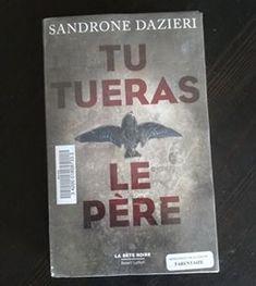 Tu tueras le père - Sandrone DAZIERI http://alexmotamots.fr/tu-tueras-le-pere-sandrone-dazieri/