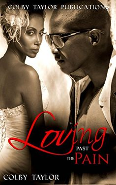 Loving Past the Pain (Love and Pain Book 3) by Colby Taylor http://www.amazon.com/dp/B01945XNL4/ref=cm_sw_r_pi_dp_HrpAwb0NBQRGX