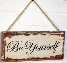 "Wood ""Be Yourself"" Sign 