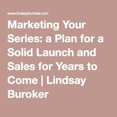 Marketing Your Series: a Plan for a Solid Launch and Sales for Years to Come | Lindsay Buroker