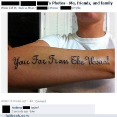 Well, not so much when it come to tattoos where the word * you're * is misspelled...that's actually pretty common!