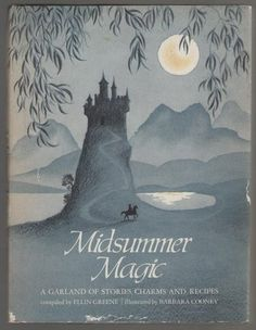 Midsummer Magic: A garland of stories, charms, and recipes Compiled by Ellin Greene, illustrated by Barbara Cooney Lothrop, Lee & Shepard Co., 1977