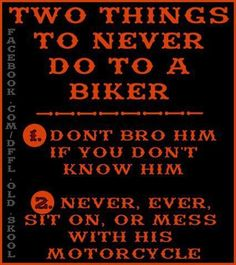 Good advice. Never sit on a biker's motorcycle!!