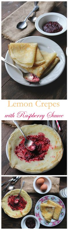 Warm, sweet raspberry sauce over fluffy, delicious and citrusy crepes!