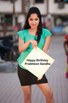 Happy Birthday Prabhleen Sandhu. The Model who turned actress is one of the pretty women in India.