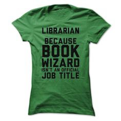 Librarian Because Book Wizard Isnt An Official Job Title