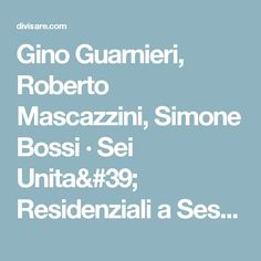 Gino Guarnieri, Roberto Mascazzini, Simone Bossi · Sei Unita' Residenziali a Sesto San Giovanni. Italy · Divisare