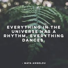 """Everything dances."" #MayaAngelou - Find your rhythm. Dance with us rebellesociety.com - #rebellesociety #writeyourselfalive"