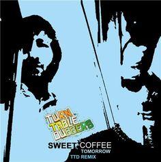 Sweet Coffee - Tomorrow (Turntable Dubbers remix)